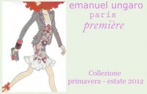 Emanuel Ungaro – Première. Collezione primavera/estate 2012.